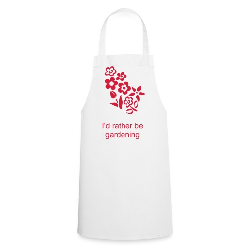 I'd rather be gardening.... - Cooking Apron
