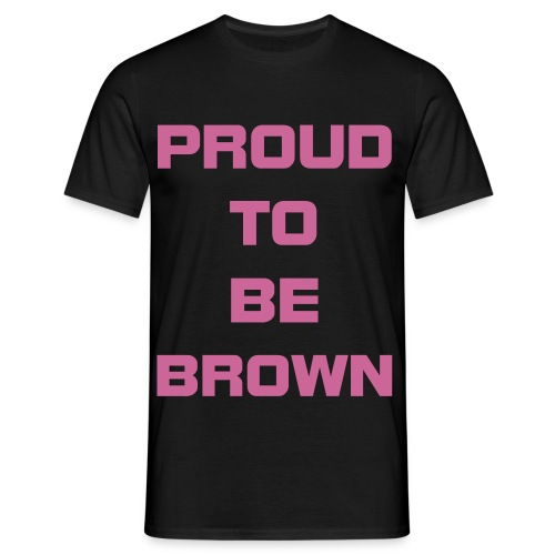 Proud To Be Brown Tee - Men's T-Shirt