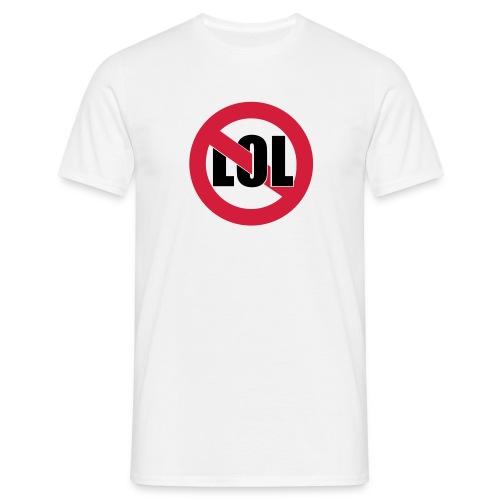 Stop LOL T-Shirt - Männer T-Shirt