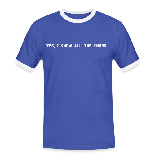 Yes, I know all the knobs - Männer Kontrast-T-Shirt