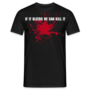 If it bleeds we can kill it - T-shirt Homme