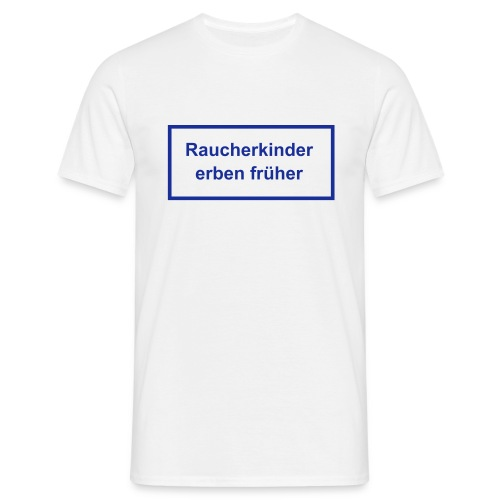Raucherkind? - Männer T-Shirt