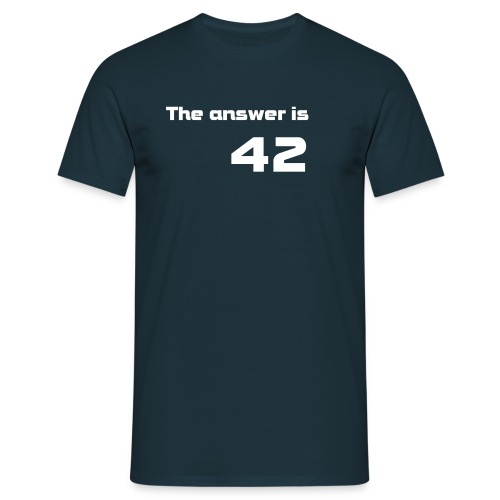 the answer is 42 - Männer T-Shirt