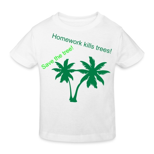 Homework kills trees baby top - Kids' Organic T-Shirt