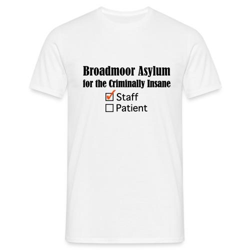 Broadmoor Asylum, Staff - Männer T-Shirt