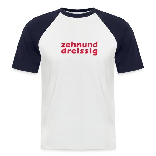 zehn und dreissig - Männer Baseball-T-Shirt