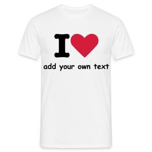 i (heart) add your own text (MENS) - Men's T-Shirt
