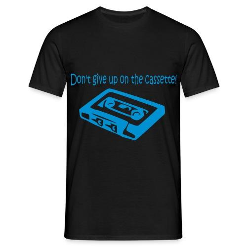 Don't Give Up On The Cassette? Mannenshirt - Mannen T-shirt