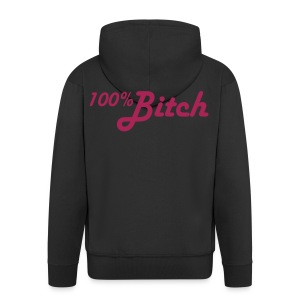 100% BITCH - Men's Premium Hooded Jacket