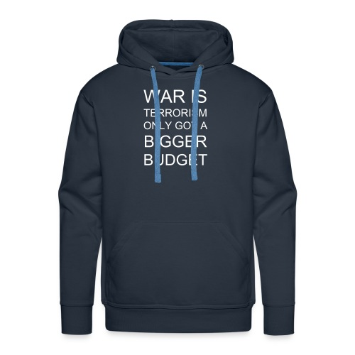 War is Terrorism navy hoody - Men's Premium Hoodie