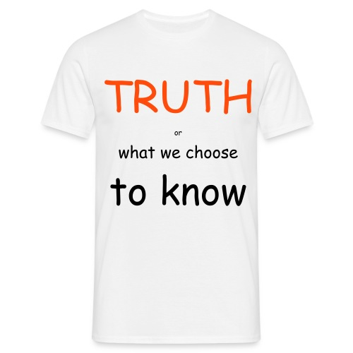 Truth - Men's T-Shirt