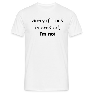 Not interested White - Men's T-Shirt