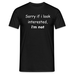 Not interested Black - Men's T-Shirt