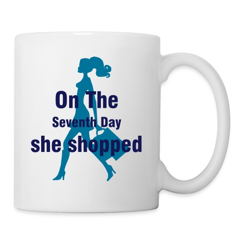 On The Seventh Day She Shopped - Tasse