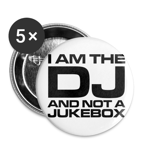 I'm The DJ and not a jukebox knappar - Små knappar 25 mm (5-pack)
