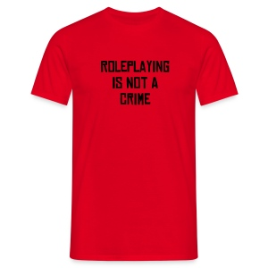 Roleplaying Is Not A Crime - Men's T-Shirt