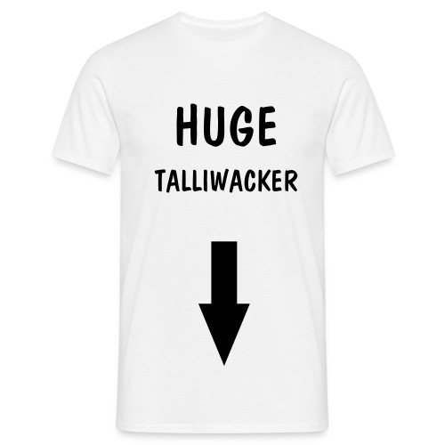 Huge Talliwacker - Men's T-Shirt