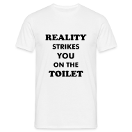T-Shirts ~ Men's T-Shirt ~ Reality strikes