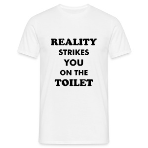 Reality strikes - Men's T-Shirt