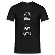 T-Shirts ~ Men's T-Shirt ~ Vote now