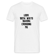 T-Shirts ~ Men's T-Shirt ~ Look both ways