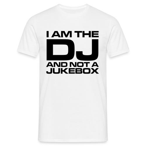 I am the DJ and not a jukebox [DJ SoKar] - Männer T-Shirt