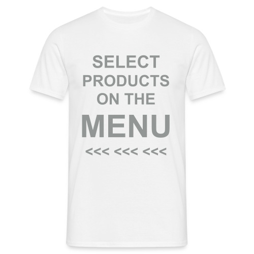 Select your product on the left! - Männer T-Shirt