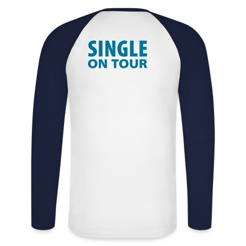 Single on Tour.... - Männer Baseballshirt langarm