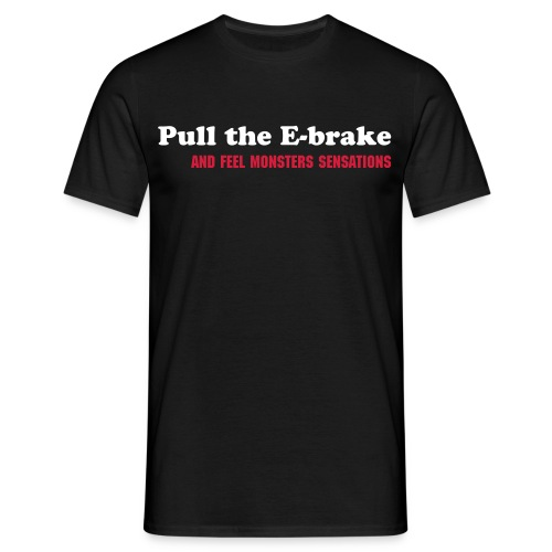 Pull the e-brake - T-shirt Homme