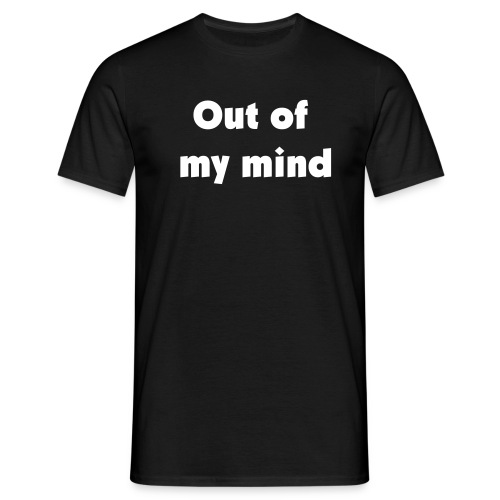 Out of my mind - T-skjorte for menn