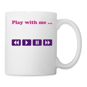 Play with me ... - Tasse