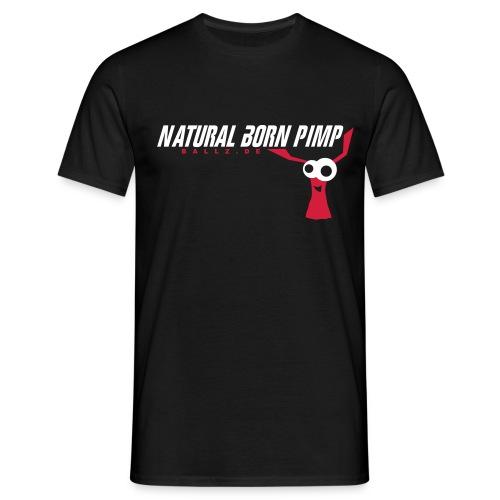 natural born pimp shirt - Männer T-Shirt