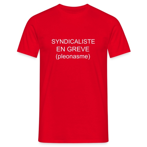 syndicaliste - T-shirt Homme