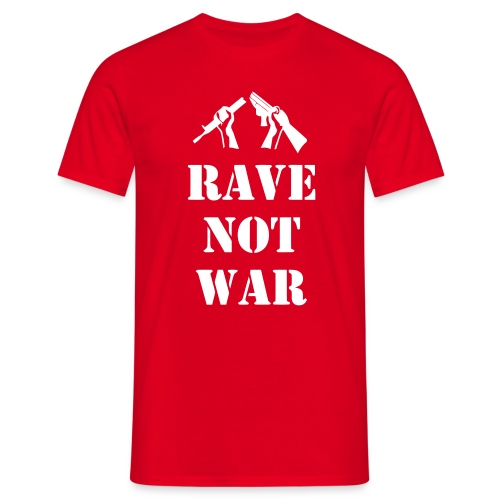 Rave Not War - Men's T-Shirt