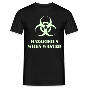 Hazardous when Wasted (Glow in the dark) - Men's T-Shirt