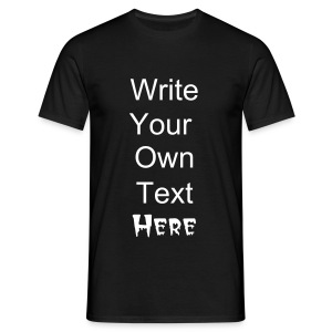 Write your own text - Men's T-Shirt