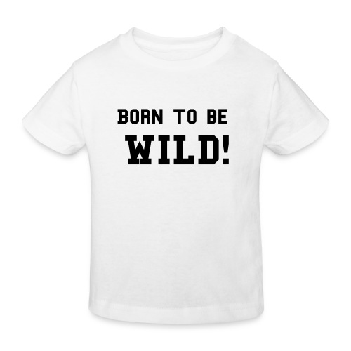 Born-to-be-wild! - Økologisk T-skjorte for barn