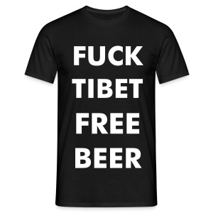 Fuck Tibet Free Beer - Men's T-Shirt