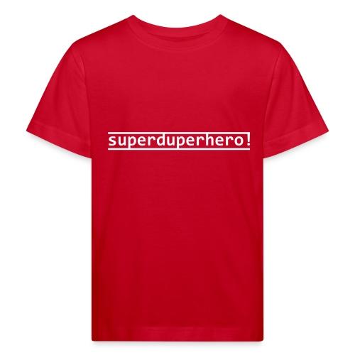 Superduperhero - kids! - Kids' Organic T-Shirt