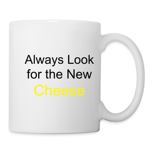 Always Look for the new Cheese MUG - Mug