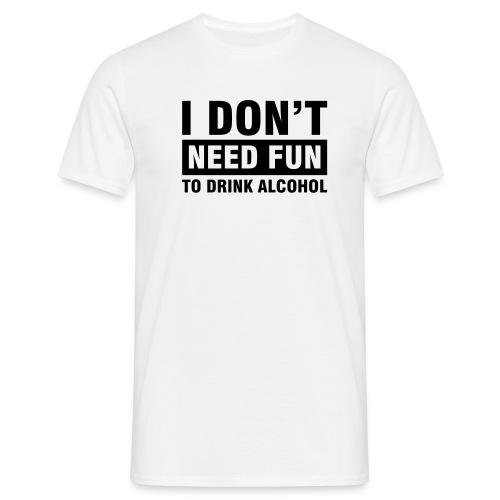 I don't Need - Men's T-Shirt