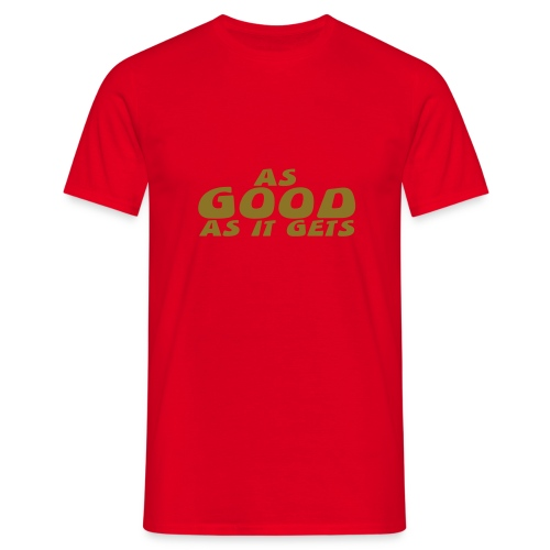 As good as it gets - Men's T-Shirt
