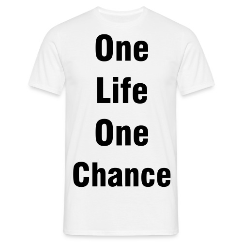One Life One Chance Tee - Men's T-Shirt