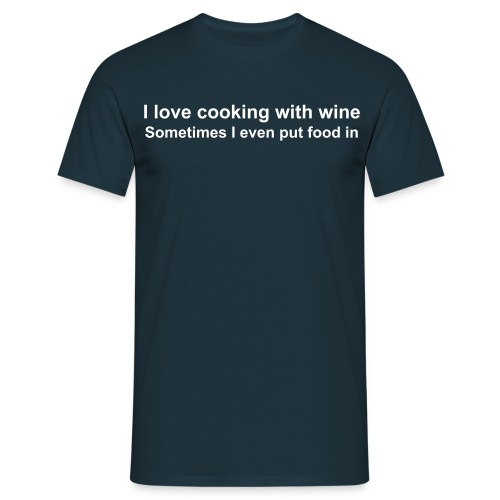 I love cooking with wine - Men's T-Shirt