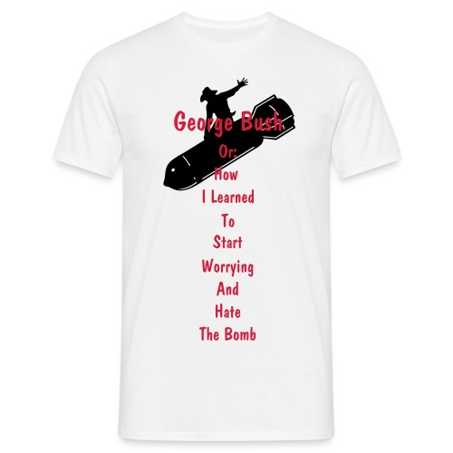George Bush - hate the bomb (plain)  - Men's T-Shirt