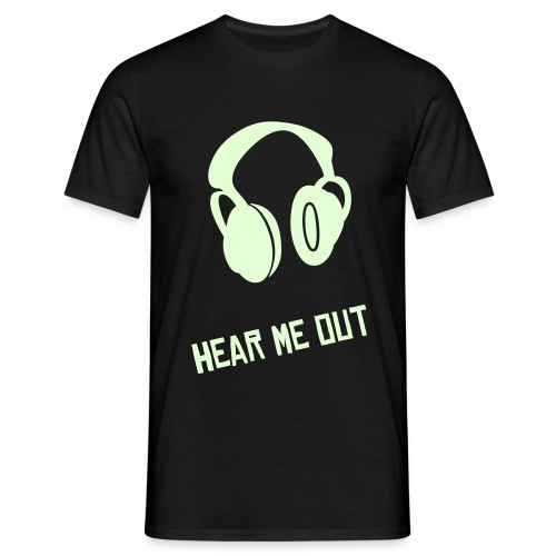 Hear Me Out Uni T-shirt (Glow in the Dark) - Men's T-Shirt