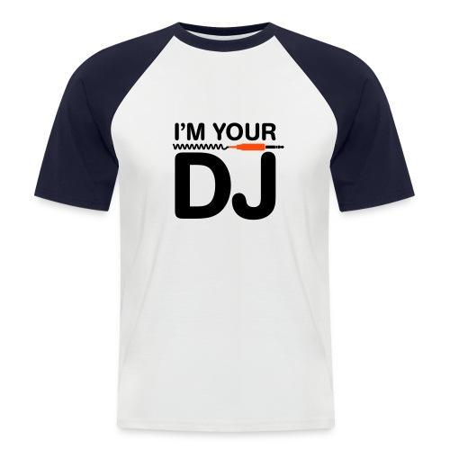 I'm Your DJ By D-FliPp - Mannen baseballshirt korte mouw