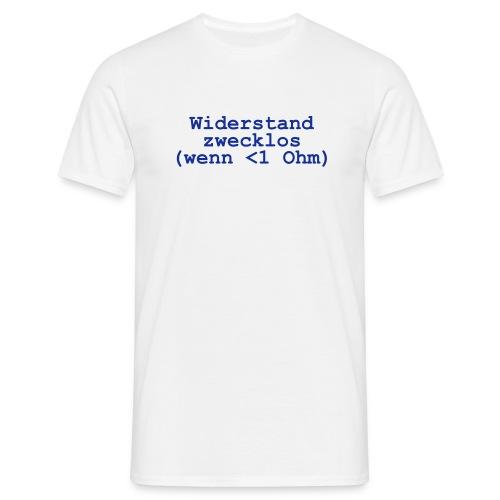 Widerstand zwecklos - Männer T-Shirt