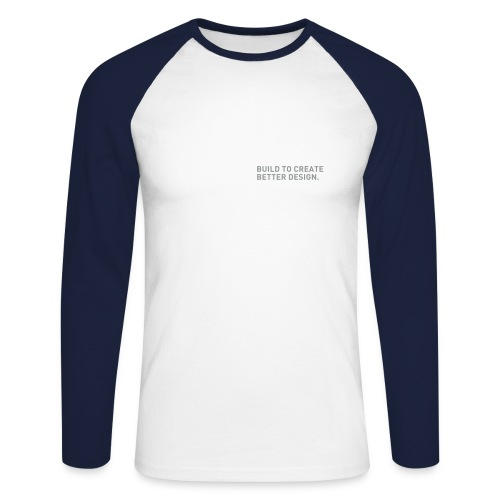 BUILDT TO CREATE BETTER DESIGN - Männer Baseballshirt langarm