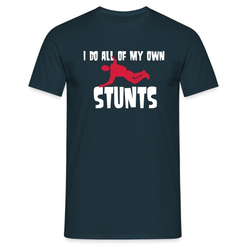 I do all of my own stunts - T-skjorte for menn